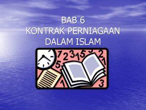 BAB 6 KONTRAK PERNIAGAAN DALAM ISLAM KANDUNGAN AKAD