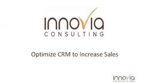 Optimize CRM to Increase Sales Optimize CRM to