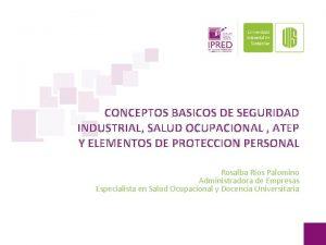 CONCEPTOS BASICOS DE SEGURIDAD INDUSTRIAL SALUD OCUPACIONAL ATEP