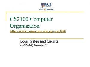 CS 2100 Computer Organisation http www comp nus