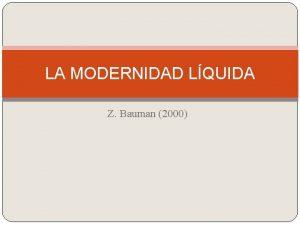LA MODERNIDAD LQUIDA Z Bauman 2000 La interrupcin