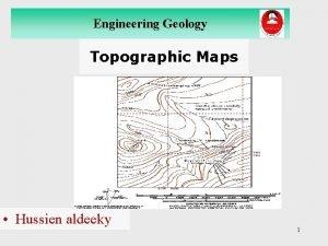 Engineering Geology Topographic Maps Hussien aldeeky 1 Maps