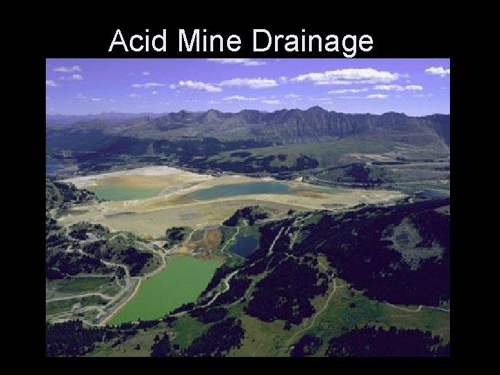Acid Mine Drainage Terms Acid Mine Drainage AMD