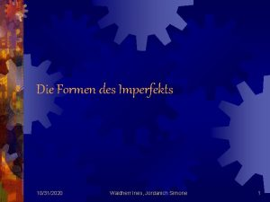 Die Formen des Imperfekts 10312020 Waldherr Ines Jordanich