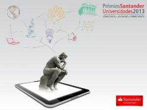O Santander acredita que o investimento no ensino