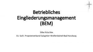 Betriebliches Eingliederungsmanagement BEM Silke Nitschke Ev luth Propsteiverband