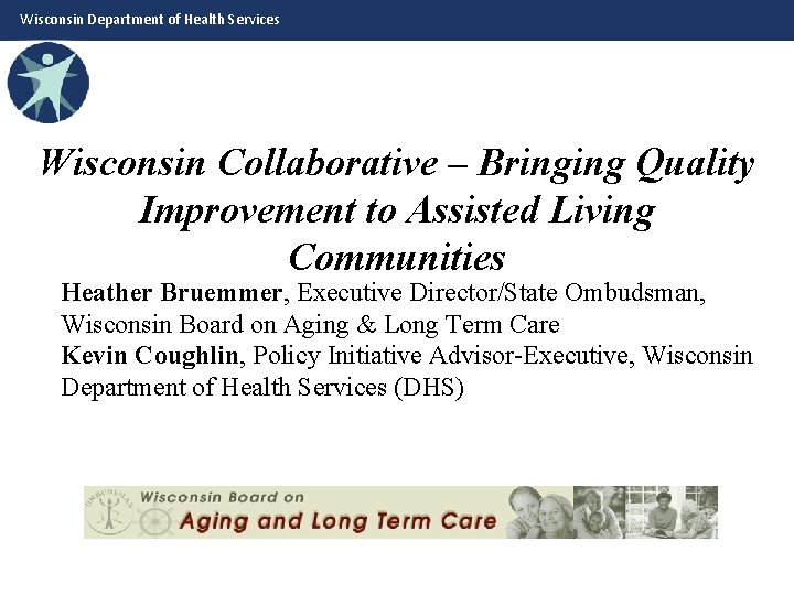 Wisconsin Department of Health Services Wisconsin Collaborative Bringing