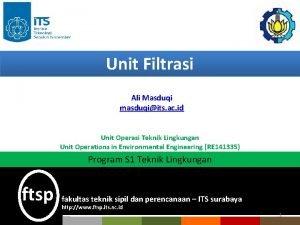 Unit Filtrasi Ali Masduqi masduqiits ac id Unit