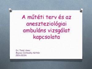 A mtti terv s az aneszteziolgiai ambulns vizsglat