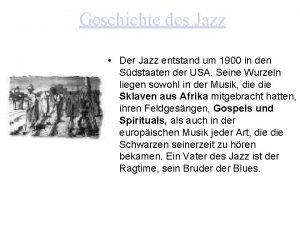 Geschichte des Jazz Der Jazz entstand um 1900