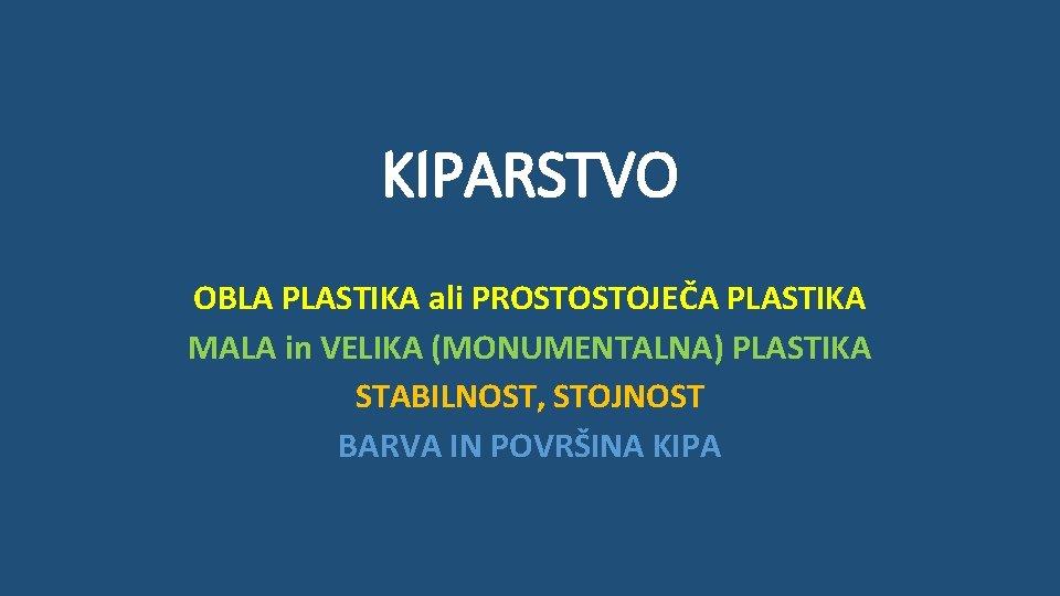 KIPARSTVO OBLA PLASTIKA ali PROSTOSTOJEA PLASTIKA MALA in