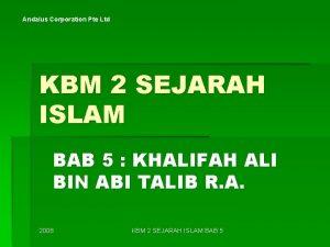 Andalus Corporation Pte Ltd KBM 2 SEJARAH ISLAM