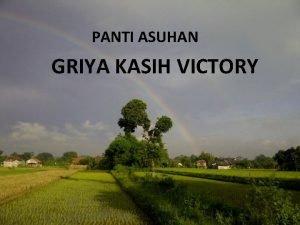 PANTI ASUHAN GRIYA KASIH VICTORY Yayasan Victory sebagai