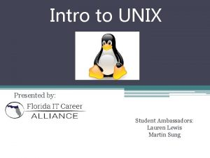 Intro to UNIX Presented by Student Ambassadors Lauren