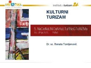 KULTURNI TURIZAM Dr sc Renata Tomljenovi Struktura upravljanja