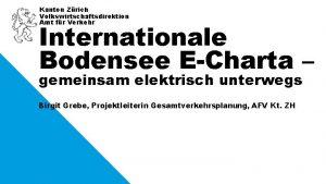Kanton Zrich Volkswirtschaftsdirektion Amt fr Verkehr Internationale Bodensee