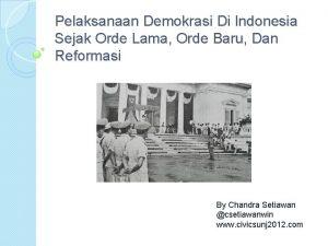 Pelaksanaan Demokrasi Di Indonesia Sejak Orde Lama Orde