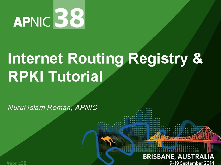 Internet Routing Registry RPKI Tutorial Nurul Islam Roman