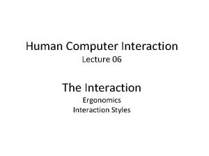 Human Computer Interaction Lecture 06 The Interaction Ergonomics