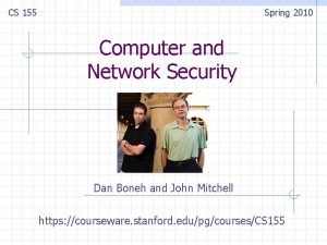 CS 155 Spring 2010 Computer and Network Security