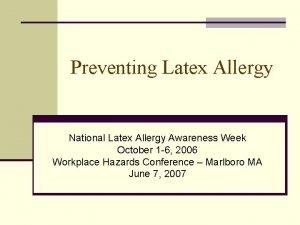 Preventing Latex Allergy National Latex Allergy Awareness Week