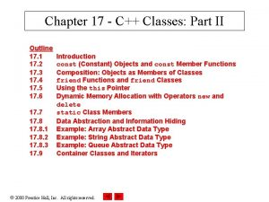 Chapter 17 C Classes Part II Outline 17