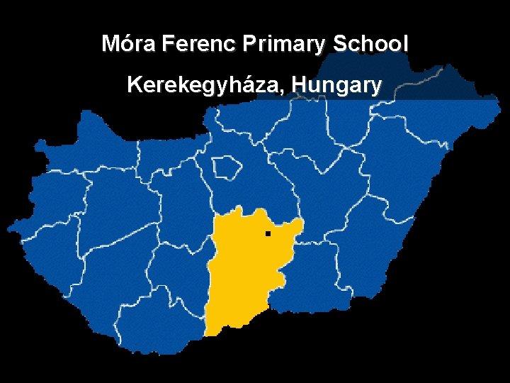 Mra Ferenc Primary School Kerekegyhza Hungary Mra Ferenc