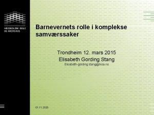 Barnevernets rolle i komplekse samvrssaker Trondheim 12 mars