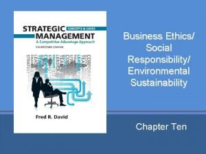 Business Ethics Social Responsibility Environmental Sustainability Chapter Ten