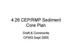 4 26 CEPRMP Sediment Core Plan Draft Comments
