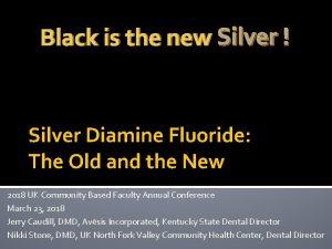 Black is the new Silver Silver Diamine Fluoride
