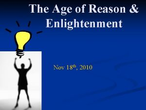 The Age of Reason Enlightenment Nov 18 th