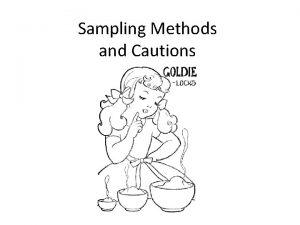 Sampling Methods and Cautions What is Random Random