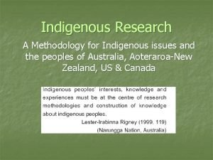Indigenous Research A Methodology for Indigenous issues and