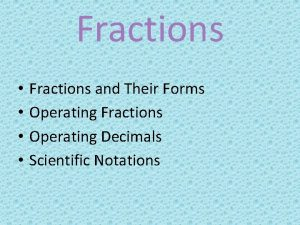 Fractions Fractions and Their Forms Operating Fractions Operating