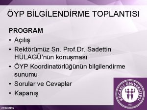 YP BLGLENDRME TOPLANTISI PROGRAM Al Rektrmz Sn Prof