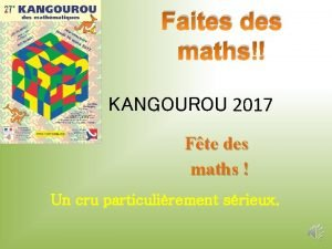 Faites des maths KANGOUROU 2017 Fte des maths