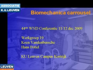 Biomechanica carrousel 44 ste WND Conferentie 1112 dec