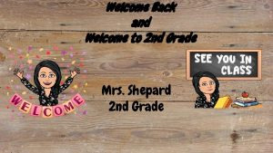 Welcome Back and Welcome to 2 nd Grade
