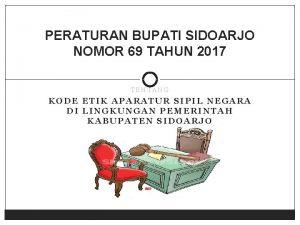 PERATURAN BUPATI SIDOARJO NOMOR 69 TAHUN 2017 TENTANG