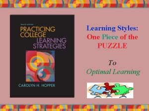 Learning Styles One Piece of the PUZZLE To