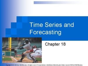 Time Series and Forecasting Chapter 18 Copyright 2015