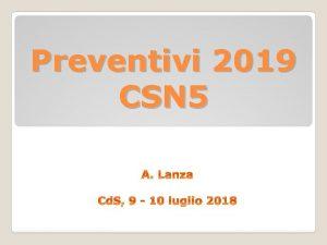Preventivi 2019 CSN 5 Situazione sigle al 9