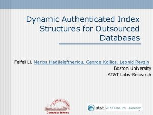Dynamic Authenticated Index Structures for Outsourced Databases Feifei