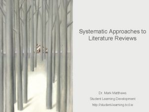 Systematic Approaches to Literature Reviews Systematic Approaches to
