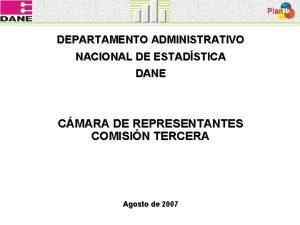 DEPARTAMENTO ADMINISTRATIVO NACIONAL DE ESTADSTICA DANE CMARA DE