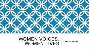 WOMEN VOICES WOMEN LIVES American Literature The power
