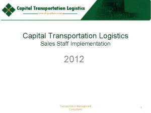 Capital Transportation Logistics Sales Staff Implementation 2012 Transportation