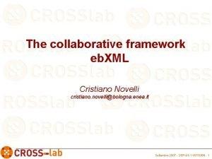 The collaborative framework eb XML Cristiano Novelli cristiano