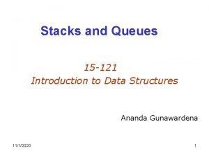 Stacks and Queues 15 121 Introduction to Data